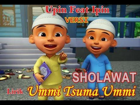 Ummi Tsuma Ummi Versi Upin dan ipin | Sholawat Ummi Tsuma Ummi cover Upin ipin lirik | Sholawat ummi