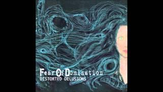 Fear Of Domination Organ Grinder