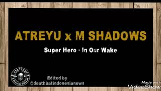 SUPER HERO - ATREYU x M SHADOWS A7X