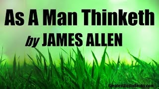 AS A MAN THINKETH by James Allen - FULL AudioBook | Greatest Audio Books.com V3