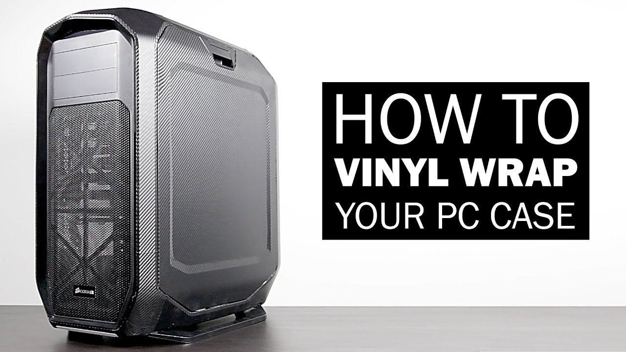 How To Vinyl Wrap Your Gaming Pc Case Youtube