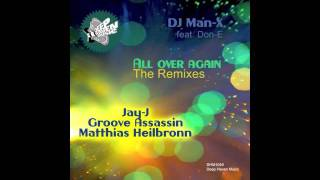 Dj Man-X ft Don-e - All Over Again ( Groove Assassin Dub ) DEEP HAVEN