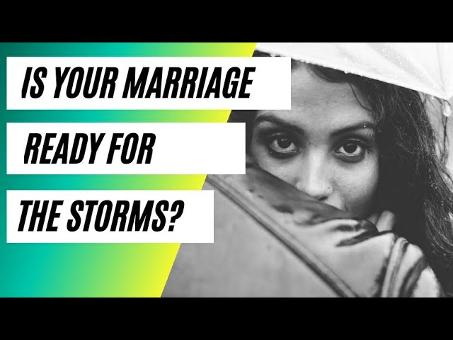 How To Prepare Your Marriage For life's storms