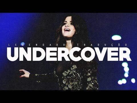 Selena Gomez - Undercover (Legendado/Tradução PT/BR)