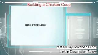 Building A Chicken Coop 2013, Does It Work (my Real Review)