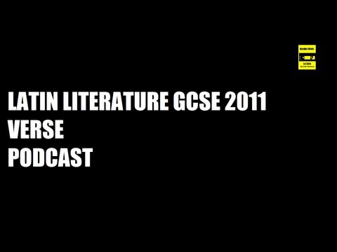 Latin Literature GCSE 2011 Verse PODCASTS