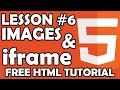 FREE HTML Tutorial - Beginner Level - lesson #6 Images and iframe - ttutorial