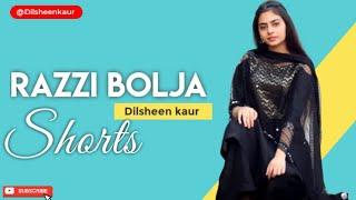 Razzi Bolja    YouTube Shorts    Dilsheen kaur    #Dilsheenkaur