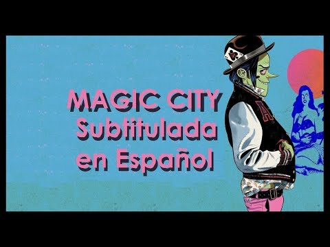 Gorillaz - Magic City Subtitulada en Español