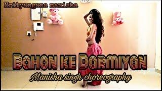 Bahon Ke darmiya||Belly dance||bollywood song||choreography by Manisha singh