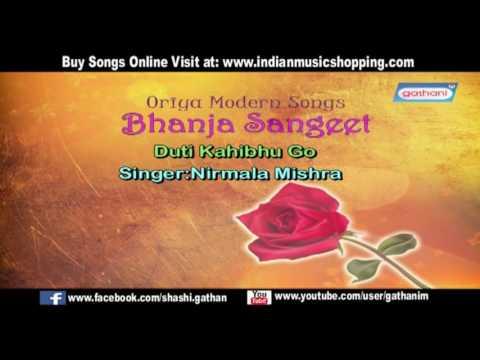 Duti Kahibhu Go | Bhanja Sangeet | Nirmala Mishra | Oriya Songs