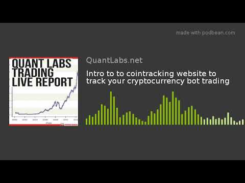 Intro to to cointracking website to track your cryptocurrency bot trading