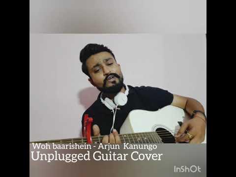 woh-baarishein-|-arjun-kanungo-|-unplugged-guitar-cover-|-lawkesh-tripathi