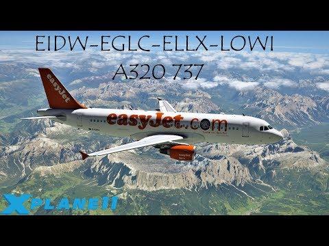 {X-PLANE 11 } EIDW-EGLC-ELLX-LOWI | A320 737 | London City Landing!