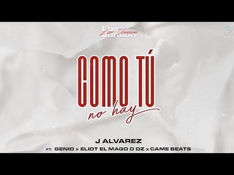 Como Tú No Hay Dos - J Alvarez ft. Genio y Eliot El Mago de OZ
