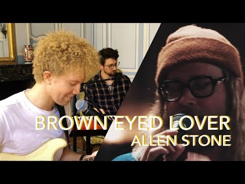 Allen Stone BROWN EYED LOVER - KISSAMILÉ...