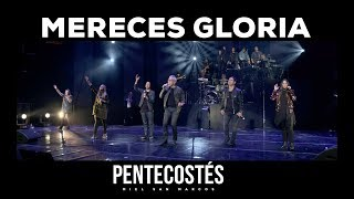 MERECES GLORIA | VIDEO OFICIAL | PENTECOSTÉS | Miel San Mar...