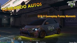 TUNEANDO AUTOS | GTA V Gameplay Funny Moments