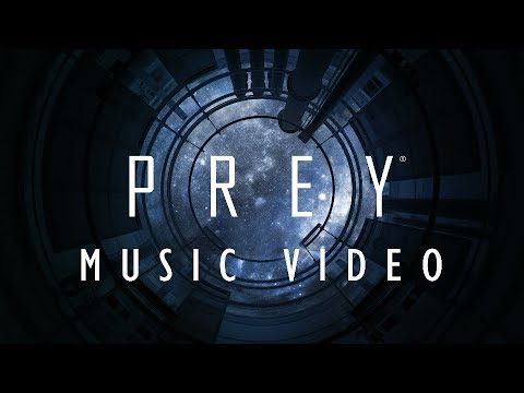 """Prey 2017 - Music Video """"Everything Is Going to Be Ok"""""""