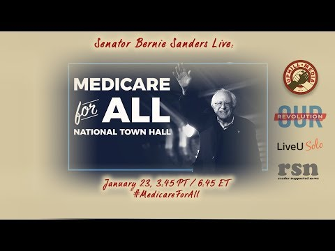 Bernie Sanders - Medicare for All National Town Hall - January 23rd, 2018