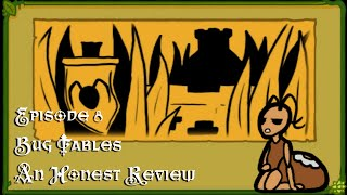 An Honest Review; Bug Fables - Episode 8