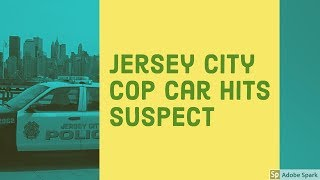 Jersey City cop car hits suspect — Prosecutor investigates
