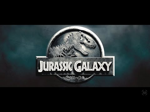 Jurassic Galaxy [Jurassic World & Guardians of the Galaxy Mash-up]