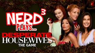 Nerd³ Plays... Desperate Housewives: The Game