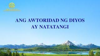 Tagalog Christian Song | Ang Awtoridad ng Diyos ay Natatangi