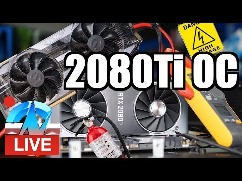 Live: RTX 2080 Ti Overclocking, ft  EVGA XC Ultra vs  Founders Edition