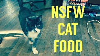 NSFW Cat Food