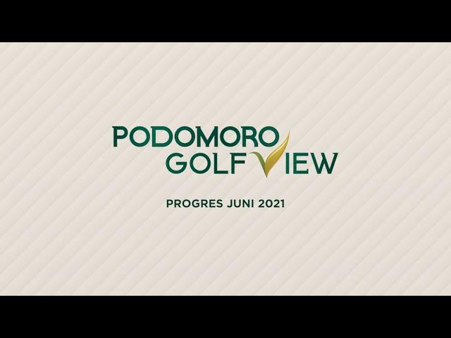 PROGRES PODOMORO GOLF VIEW JUNI 2021