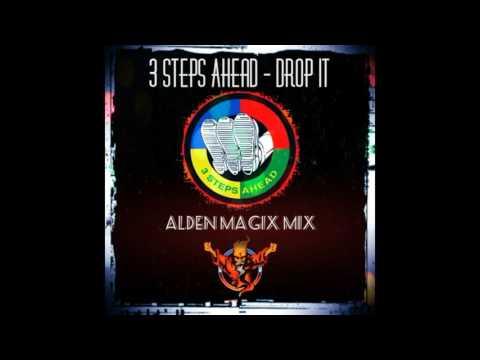 3 Steps Ahead - Drop It (Alden MagiX MiX)