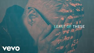 Matt Maher - The Least of These (Official Audio)