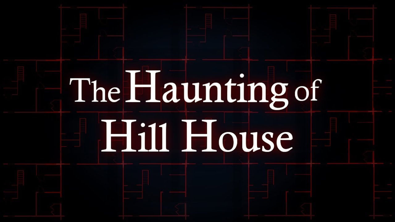 The Haunting Of Hill House A Horrific Character Study Youtube