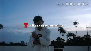Lagu Terbaru the Rain -Upaya Maksimal lirik