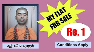 My Flat For Sale   Price Re.1/-   Conditions Apply   OMGod   R V Nagarajan