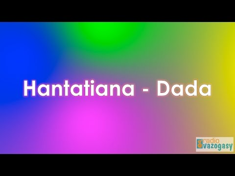 Hantatiana - Dada (Lyrics)