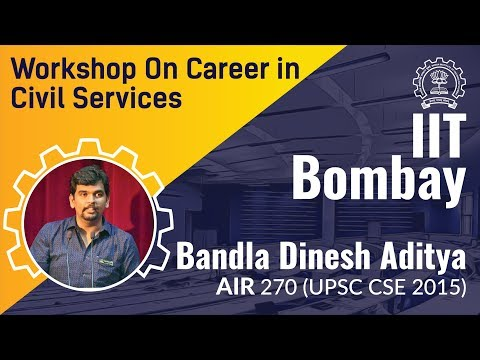 Workshop on Career in Civil Services at IIT Bombay by Bandla Dinesh Aditya, IRS (AIR 270, CSE 2015)