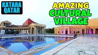 Katara Qatar | Katara Cultural Village Doha Qatar – Amazing Cultural Capital of Qatar.