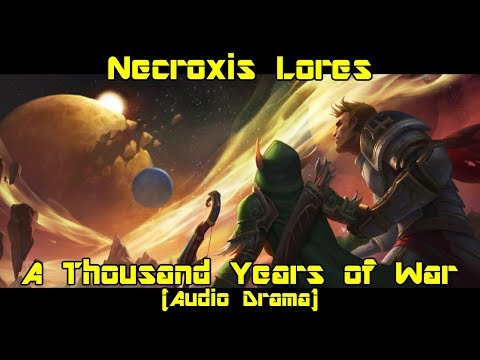 A Thousand Years of War Audio Drama - Necroxis Lores