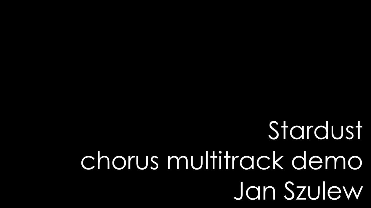 Stardust chorus multitrack demo