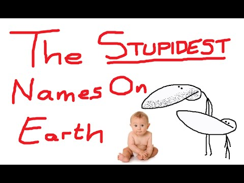 The Stupidest Names On Earth (Normal, Celebrity & Youtube Names)