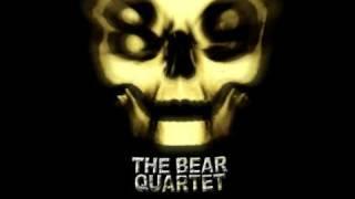 The Bear Quartet - I Was a Weapon
