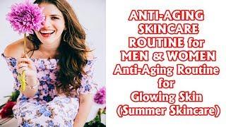 ANTI-AGING SKINCARE ROUTINE for MEN & WOMEN❤ Anti-Aging Routine for Glowing Skin (Summer Skincare)