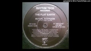 The Flat Earth - Mutual Suspicion (Decline Dix Mix)