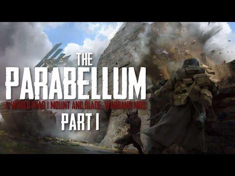 The Parabellum | Warband Mod | Part 1 - World War I