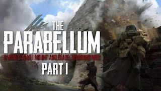 The Parabellum | Warband Mod | Part 1 - World War I