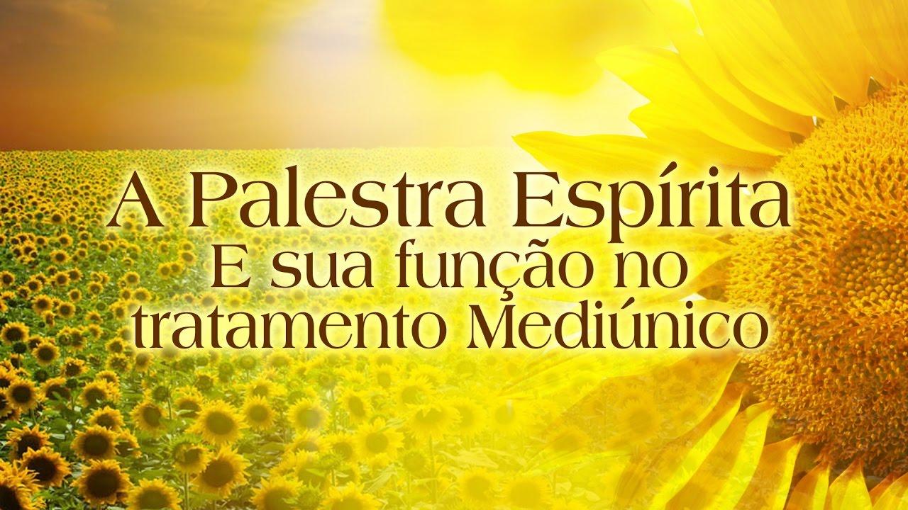 A Palestra Espírita e sua Função no Tratamento Mediúnico