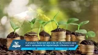 O produtor Rural tem até o dia 28 de Fevereiro para aderir o programa de regularização tributaria rurais.